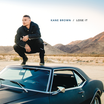 Lose It - Kane Brown song