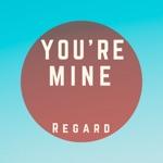 songs like You're Mine