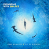 Dave Edwards & Fly by Midnight - Swimming With Sharks artwork