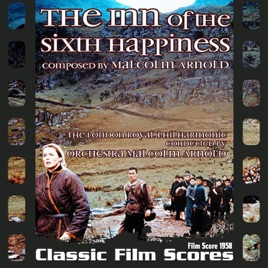 ‎The Inn of the Sixth Happiness (Film Score 1958) by Malcolm Arnold & The  London Royal Philharmonic Orchestra