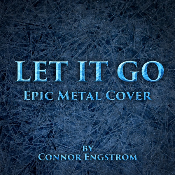 Let It Go (Epic Metal Cover)