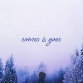 [Download] Comes & Goes MP3