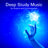 Deep Study Music for Exams and Concentration – Deepen Your Concentration with the Perfect Music for Studying and Brain Stimulation - Focus Brain & High Focus