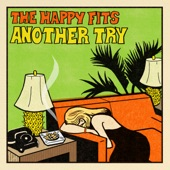 The Happy Fits - Another Try