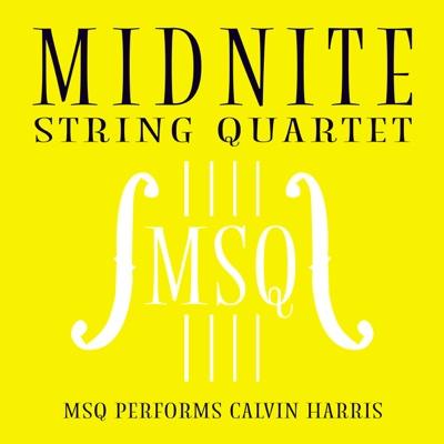 MSQ Performs Calvin Harris - Midnite String Quartet album