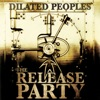 The Release Party, Dilated Peoples