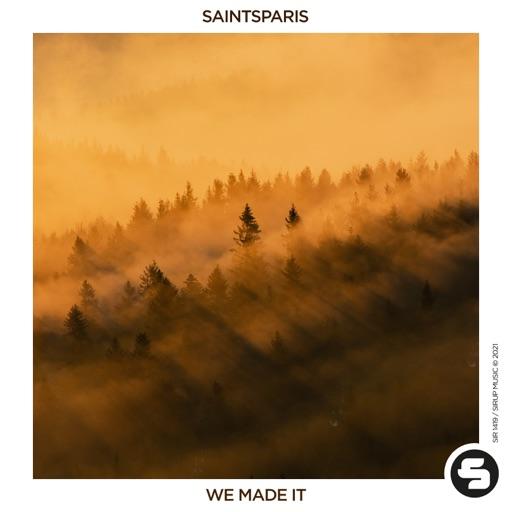 We Made It - Single by SaintsParis
