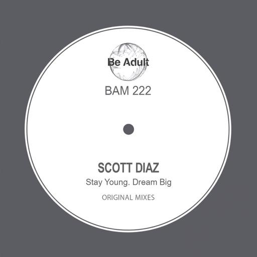 Stay Young Dream Big - Single by Scott Diaz