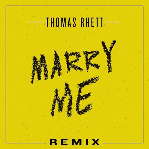 Thomas Rhett - Marry Me (Remix) - Single