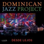 The Dominican Jazz Project - Siempre Adelante