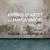 Kronos Quartet & Mahsa Vahdat - Vaya Vaya artwork