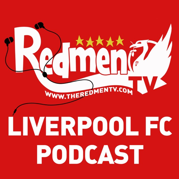 The Redmen TV - Liverpool FC Podcast