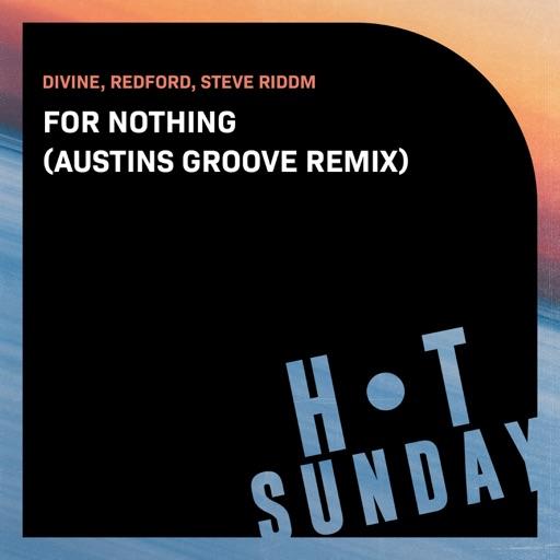 For Nothing (Austins Groove Remix) - Single by Redford (NL) & Steve Riddm & Divine (NL)