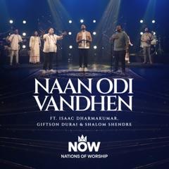 Naan Odi Vandhen (feat. Isaac Dharmakumar, Giftson Durai & Shalom Shendre)