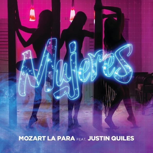 Mozart La Para – Mujeres (feat. Justin Quiles) – Single [iTunes Plus M4A] | iplusall.4fullz.com