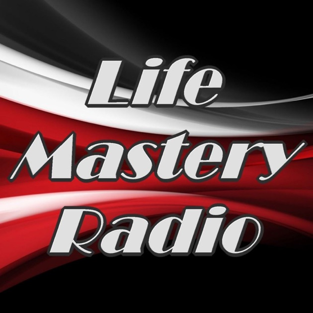 Life Mastery Radio By Contact Talk Radio On Apple Podcasts