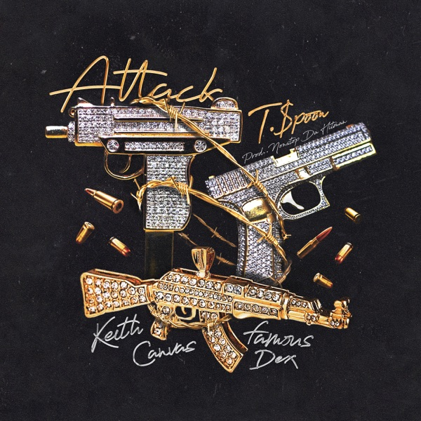 Attack (feat. Famous Dex & Keith Canva$) - Single