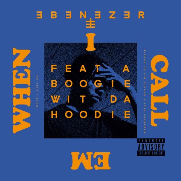 When I Call Em (feat. A Boogie wit da Hoodie) - Single