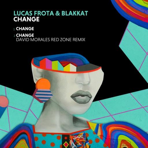 Change - Single by Blakkat & David Morales & Lucas Frota