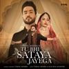 Tu Bhi Sataya Jayega