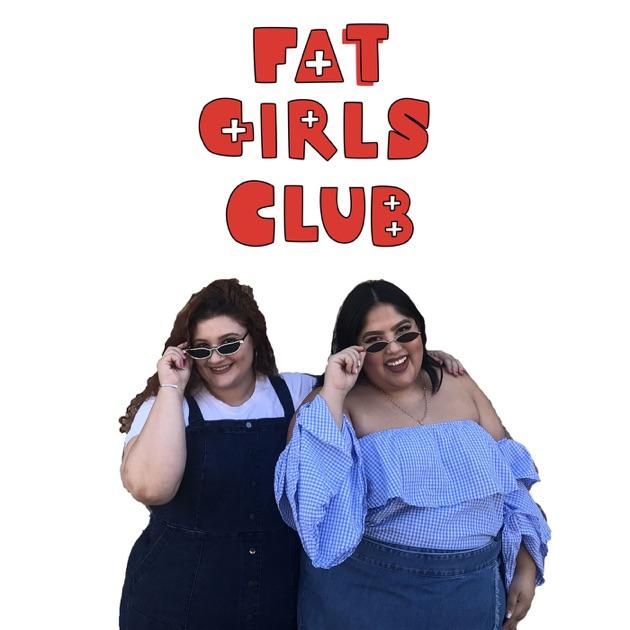 plus size podcasts- Fat Girls Club