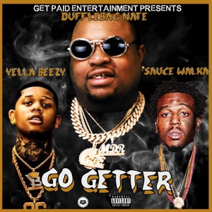 Go Getter (feat. Sauce Walka & Yella Beezy) - Single Mp3 Download