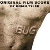 Bug (Original Score), Brian Tyler