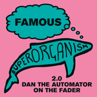 Superorganism - Famous (2.0 Dan the Automator on the Fader) artwork