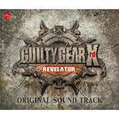 Guilty Gear Xrd -Revelator- (Original Sound Track) [1]