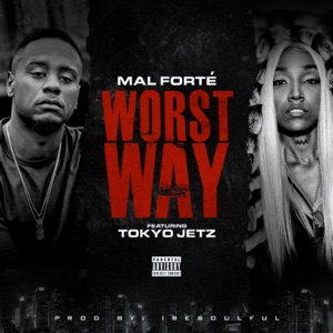 Worst Way (feat. Tokyo Jetz) - Single Mp3 Download
