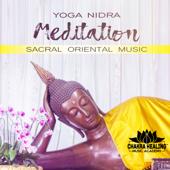 Yoga Nidra Meditation: Sacral Oriental Music, Sound Therapy, Peaceful Sleep