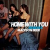 Madison Beer - Home with You  Alphalove Remix