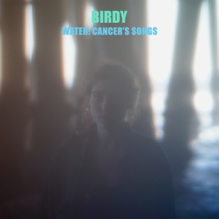 Birdy – Water: Cancer's Songs – EP [iTunes Plus AAC M4A]