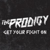 Get Your Fight On - Single, The Prodigy