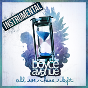All We Have Left (Instrumental) - Boyce Avenue - Boyce Avenue