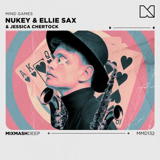 Mind Games - Single by Jessica Chertock & Ellie Sax & NuKey & Mixmash Deep