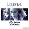 Celestal - Old School Romance (feat. Rachel Pearl & Grynn)