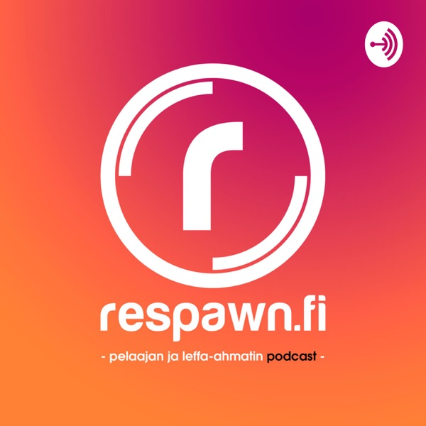 Respawn.fi Podcast