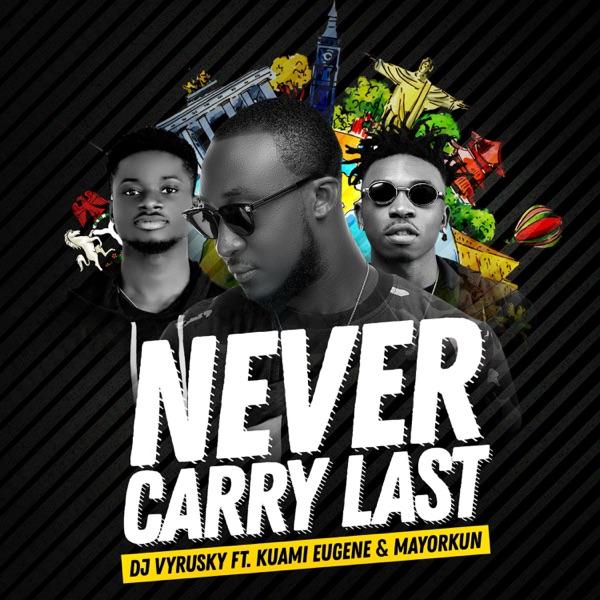 Never Carry Last (feat. Kuami Eugene & Mayorkun) - Single