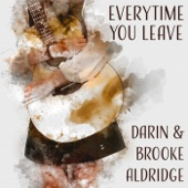 Darin and Brooke Aldridge - Everytime You Leave
