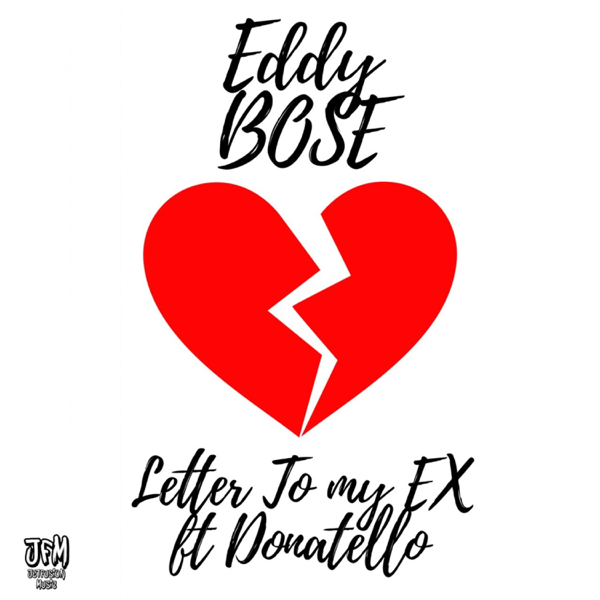 ‎Letter to My Ex (feat  Donatello) - Single by Eddy Bose Music