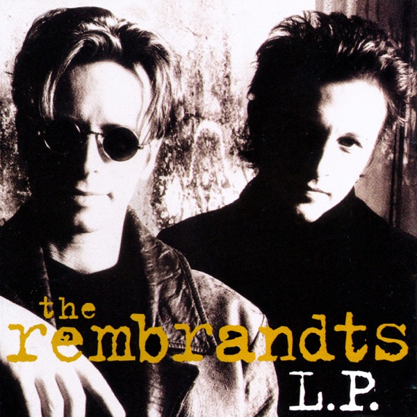 Rembrandts I'll Be There For You