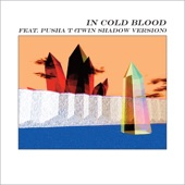 alt-J feat. Pusha T - In Cold Blood (feat. Pusha T) (Twin Shadow Version)