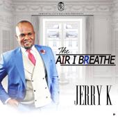 The Air I Breathe - Jerry K