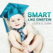 Smart Like Einstein - Listen & Learn, Brain Development for Baby, Study Effect