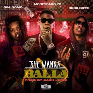 She Wanna Balla (feat. Moneybagg Yo & Rook Gotti) - Single Mp3 Download