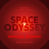 Michael Benson - Space Odyssey: Stanley Kubrick, Arthur C. Clarke, and the Making of a Masterpiece (Unabridged)  artwork