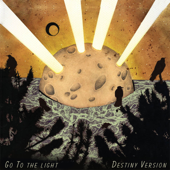 Go to the Light (Destiny Version) - Murder By Death