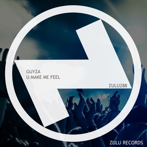 U Make Me Feel - Single by GUYZA