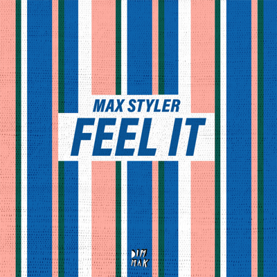 Feel It - Max Styler song
